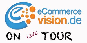 ecommerce-vision.de ON TOUR
