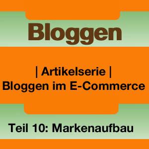 Bloggen im E-Commerce: Markenaufbau