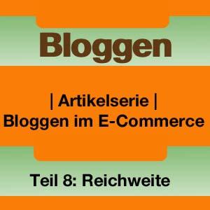 Bloggen im E-Commerce: Reichweitenaufbau