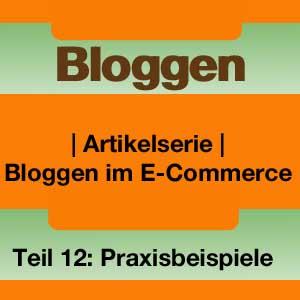 Bloggen im E-Commerce: Praxisbeispiele
