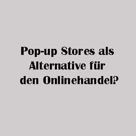 Pop-up Stores ein Modell für den Onlinehandel?