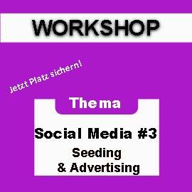 Social Media Workshop #3: Seeding & Advertising