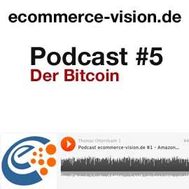 ecommerce-vision.de Podcast #5 – der Bitcoin