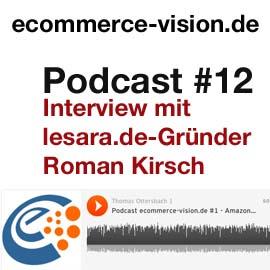 ecommerce-vision.de Podcast #12 – Interview mit lesara.de-Gründer Roman Kirsch