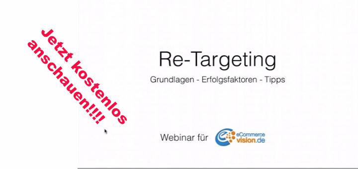 Re-Targeting Webinar kostenlos in voller Länge anschauen