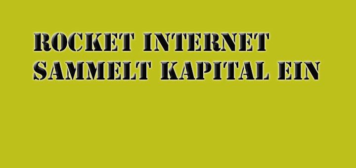 Rocket Internet sammelt Kapital ein