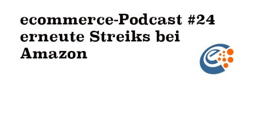 ecommerce-podcast24-amazon-streiks