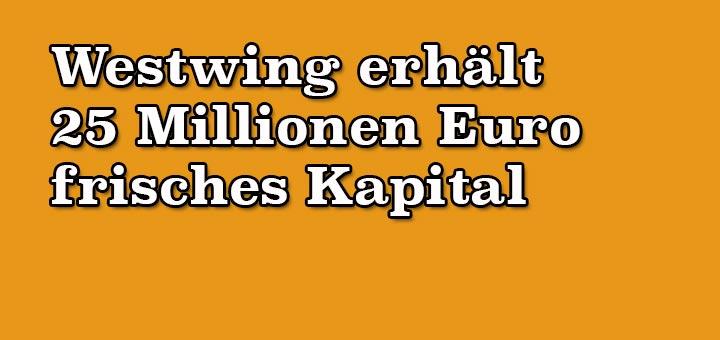 Westwing erhält 25 Millionen Euro frisches Kapital