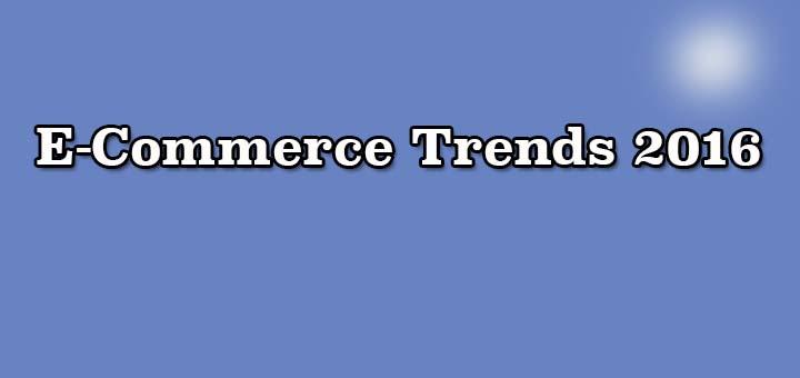 E-Commerce Trends 2016