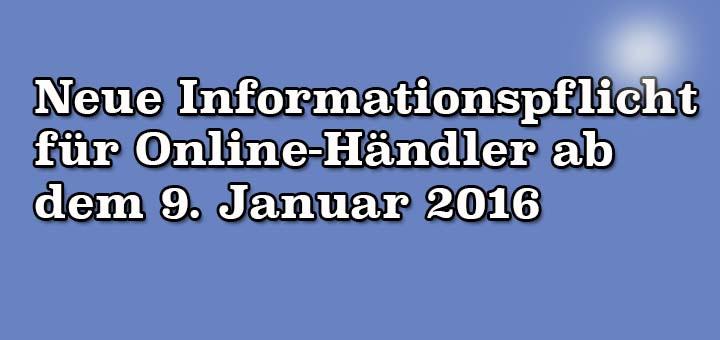 Neue Informationspflicht für Online-Händler ab dem 9. Januar 2016