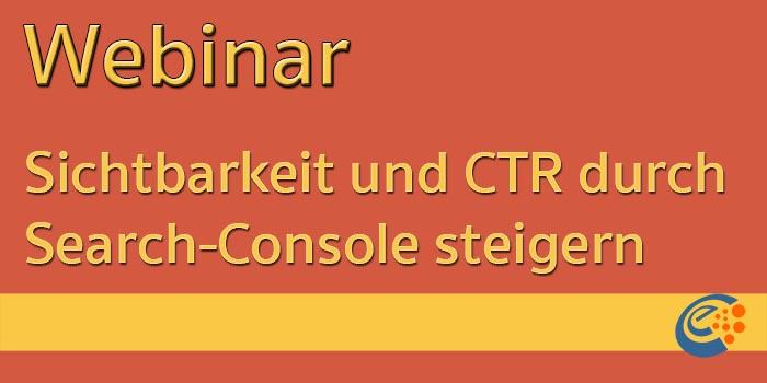 Webinar: So steigern Sie die Sichtbarkeit und CTR mithilfe der Search Console