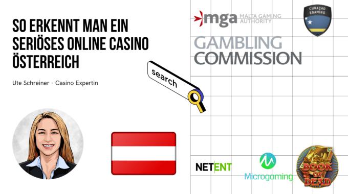 So erkennt man ein seriöses Online Casino Österreich